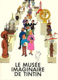 HERGE - LE MUSEE IMAGINAIRE DE TINTIN - TBE - EO JANV 1979